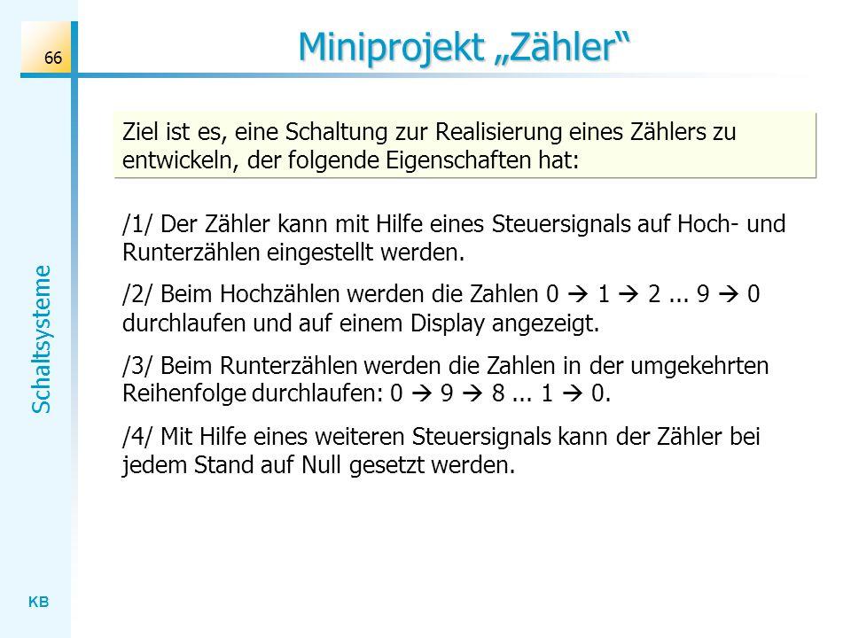 """Miniprojekt """"Zähler Ziel ist es, eine Schaltung zur Realisierung eines Zählers zu entwickeln, der folgende Eigenschaften hat:"""