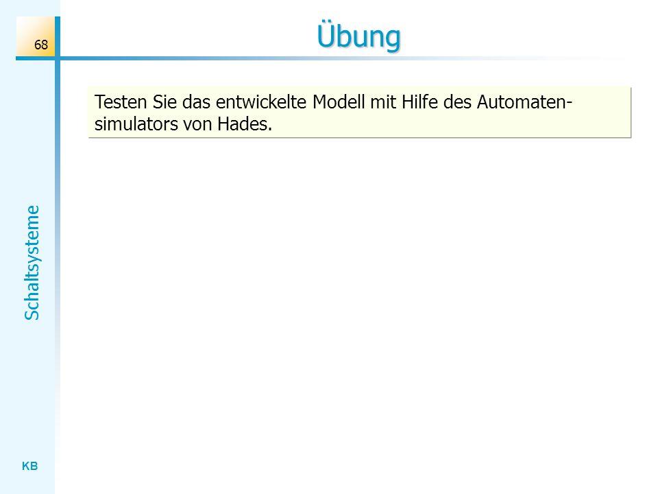 Übung Testen Sie das entwickelte Modell mit Hilfe des Automaten-simulators von Hades.