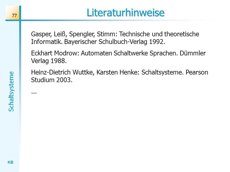 LiteraturhinweiseGasper, Leiß, Spengler, Stimm: Technische und theoretische Informatik. Bayerischer Schulbuch-Verlag 1992.
