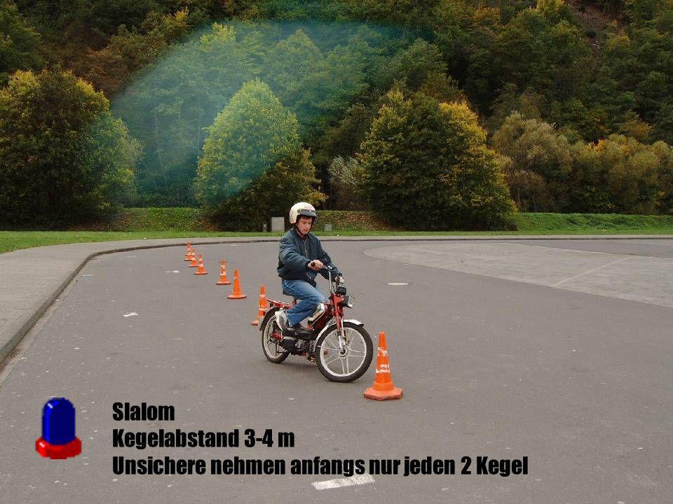 Slalom Kegelabstand 3-4 m Unsichere nehmen anfangs nur jeden 2 Kegel