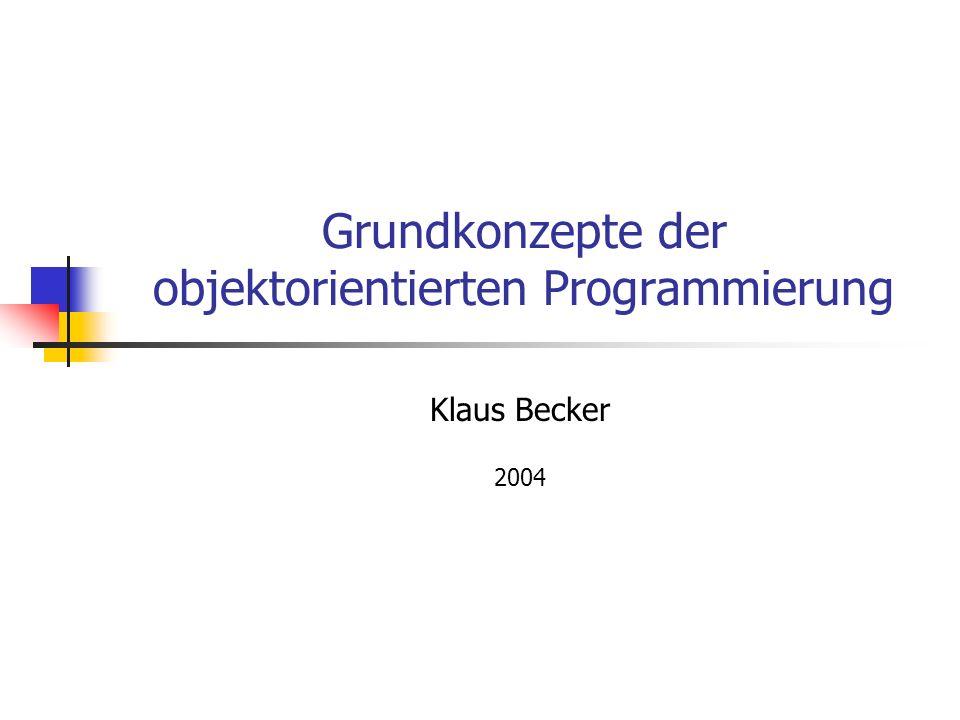 Grundkonzepte der objektorientierten Programmierung