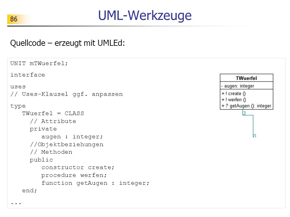 UML-Werkzeuge Quellcode – erzeugt mit UMLEd: UNIT mTWuerfel; interface