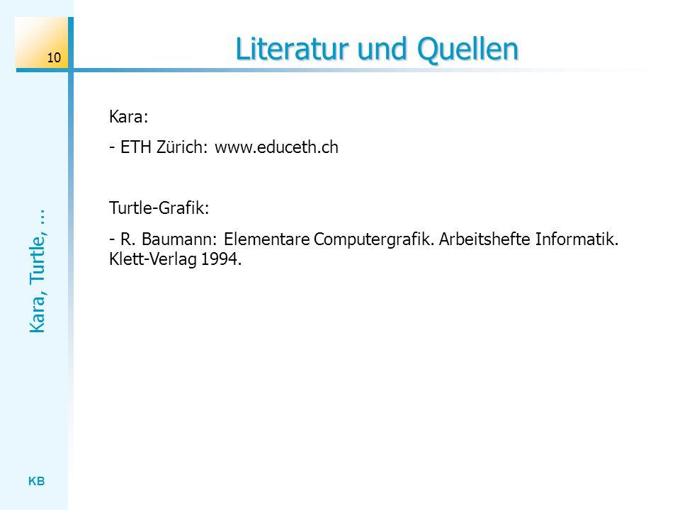 Literatur und Quellen Kara: - ETH Zürich: www.educeth.ch