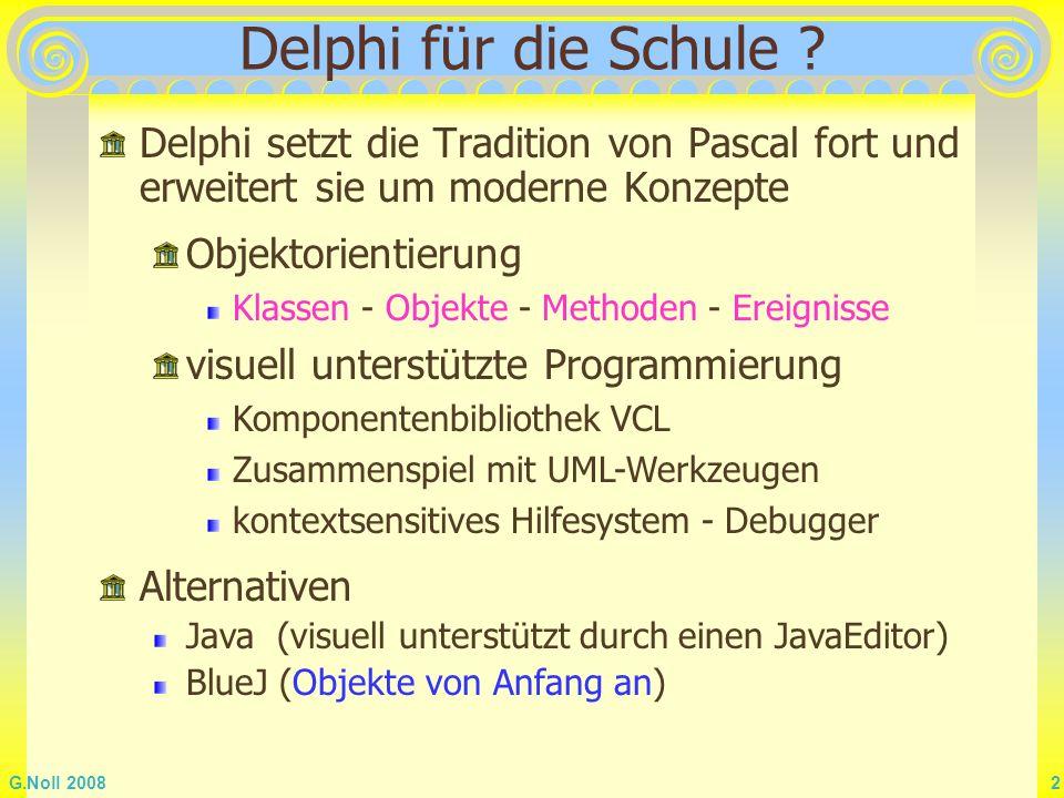 Delphi für die Schule Delphi setzt die Tradition von Pascal fort und erweitert sie um moderne Konzepte.