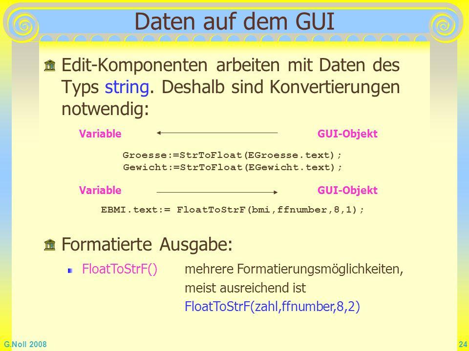 Daten auf dem GUI Edit-Komponenten arbeiten mit Daten des Typs string. Deshalb sind Konvertierungen notwendig: