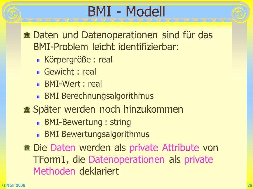BMI - Modell Daten und Datenoperationen sind für das BMI-Problem leicht identifizierbar: Körpergröße : real.
