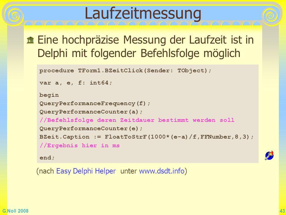 Laufzeitmessung Eine hochpräzise Messung der Laufzeit ist in Delphi mit folgender Befehlsfolge möglich.
