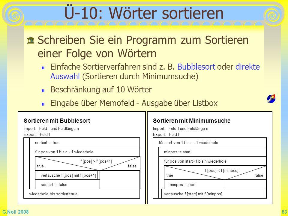 Ü-10: Wörter sortieren Schreiben Sie ein Programm zum Sortieren einer Folge von Wörtern.