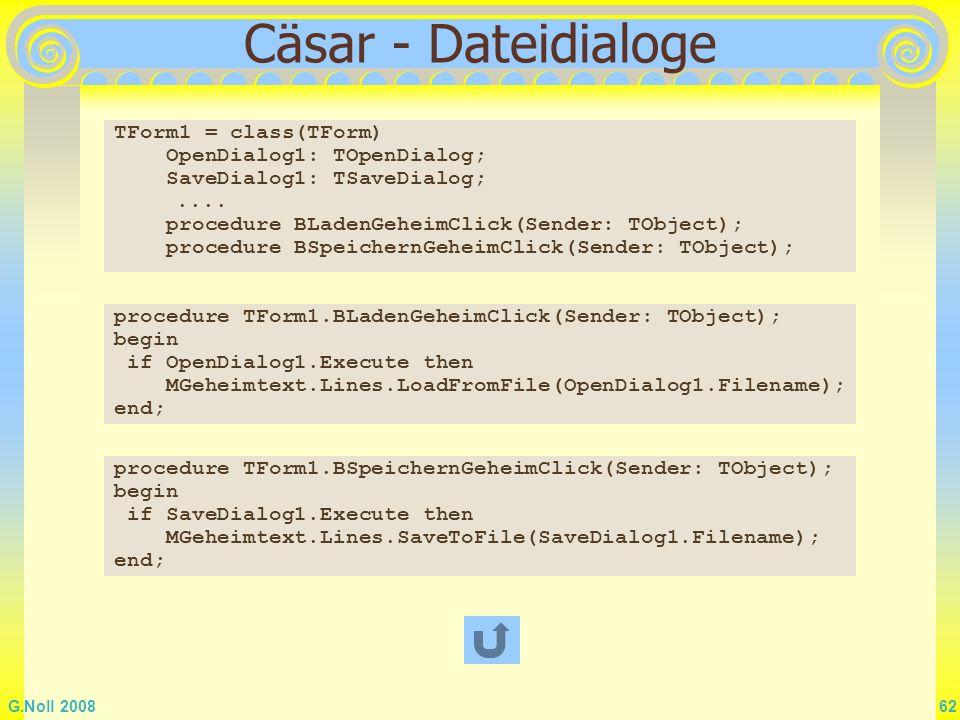 Cäsar - Dateidialoge TForm1 = class(TForm) OpenDialog1: TOpenDialog;
