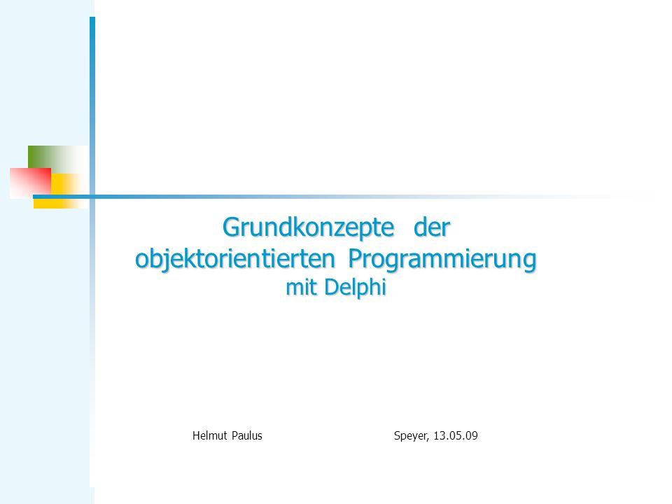 Grundkonzepte der objektorientierten Programmierung mit Delphi