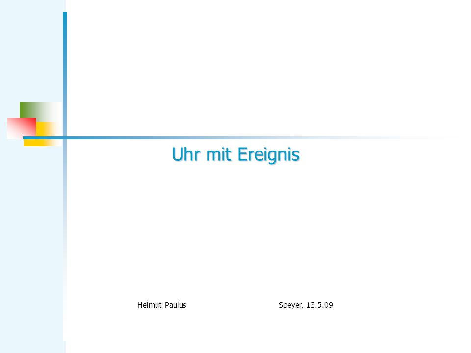 Uhr mit Ereignis Helmut Paulus Speyer, 13.5.09