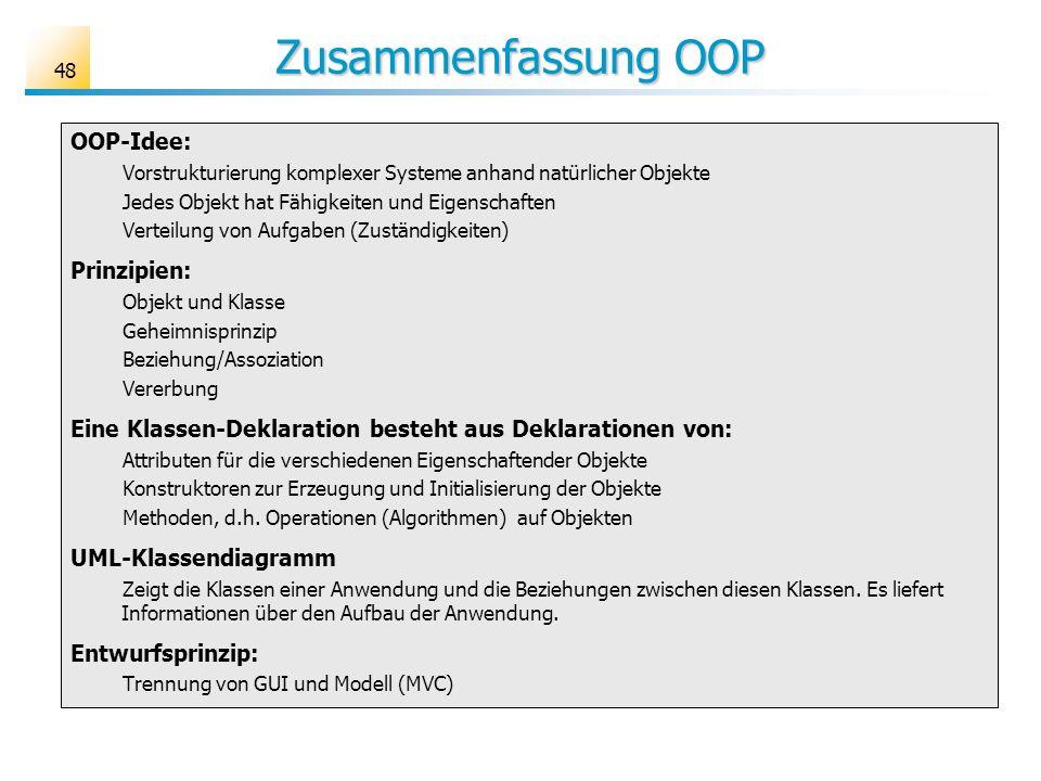 Zusammenfassung OOP OOP-Idee: Prinzipien: