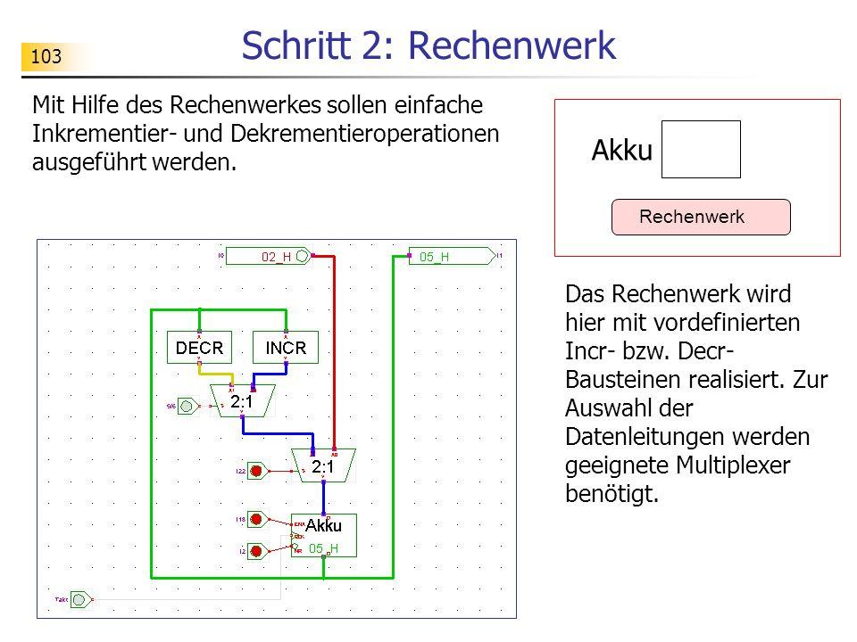 Schritt 2: Rechenwerk Akku