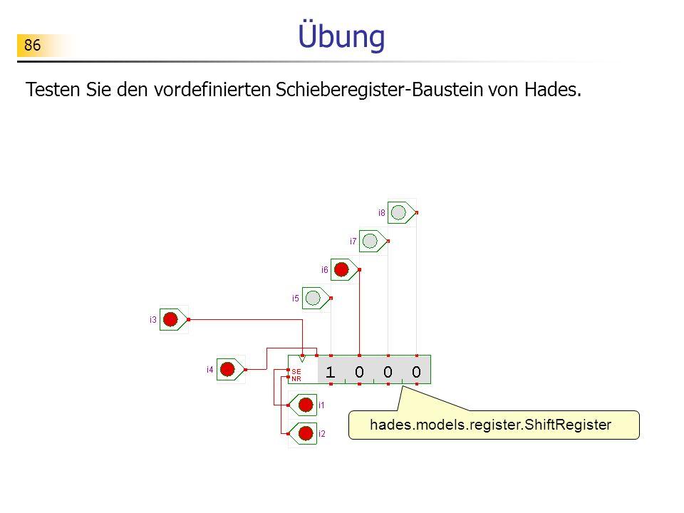 Übung Testen Sie den vordefinierten Schieberegister-Baustein von Hades.