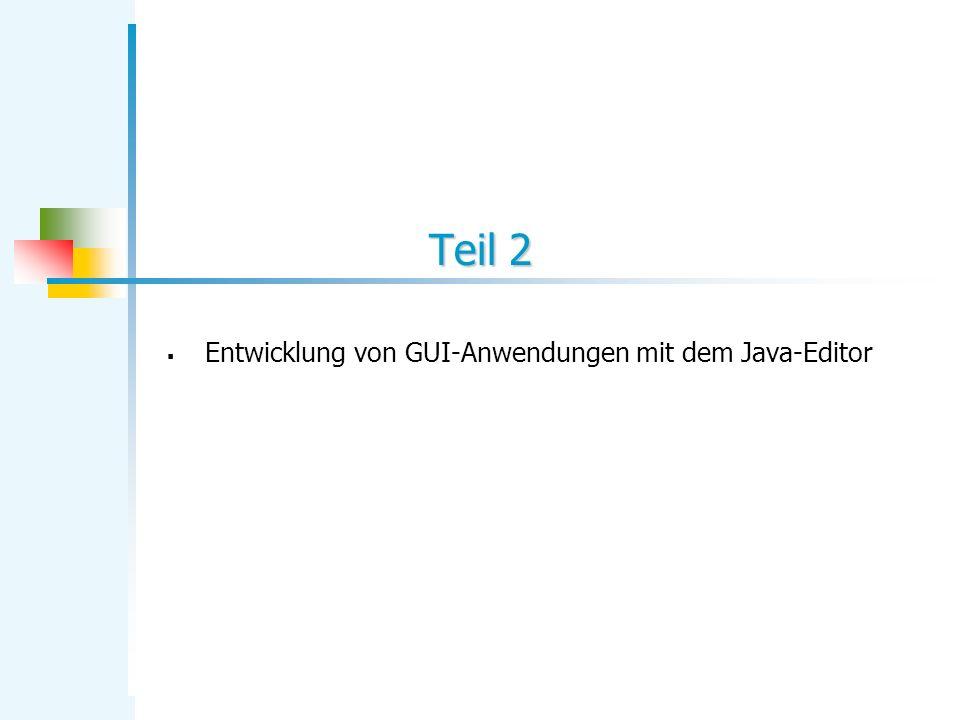 Entwicklung von GUI-Anwendungen mit dem Java-Editor