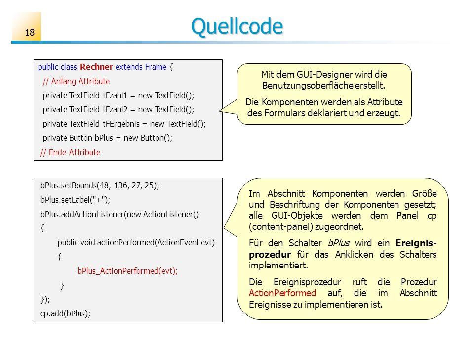 Mit dem GUI-Designer wird die Benutzungsoberfläche erstellt.