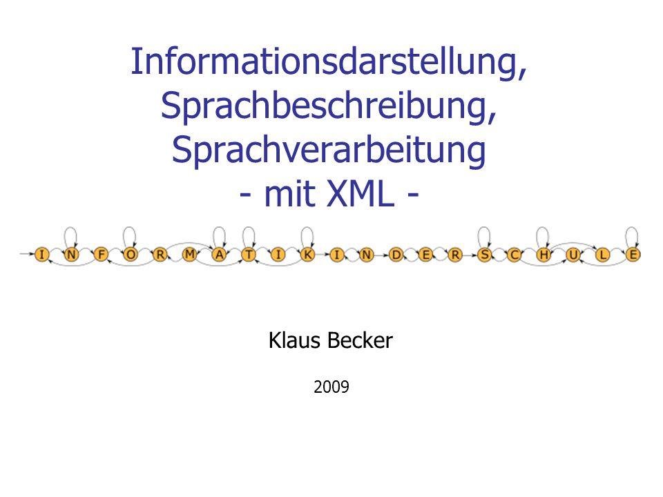 Informationsdarstellung, Sprachbeschreibung, Sprachverarbeitung - mit XML -
