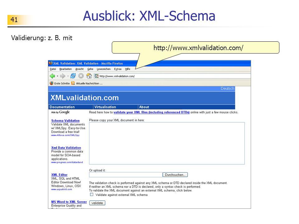 Ausblick: XML-Schema Validierung: z. B. mit