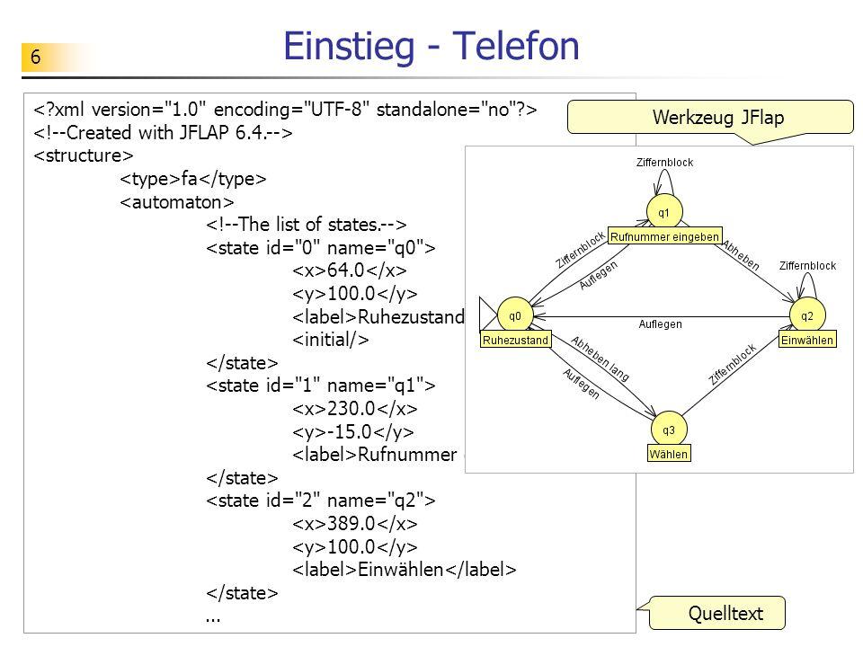 Einstieg - Telefon < xml version= 1.0 encoding= UTF-8 standalone= no > <!--Created with JFLAP 6.4.-->