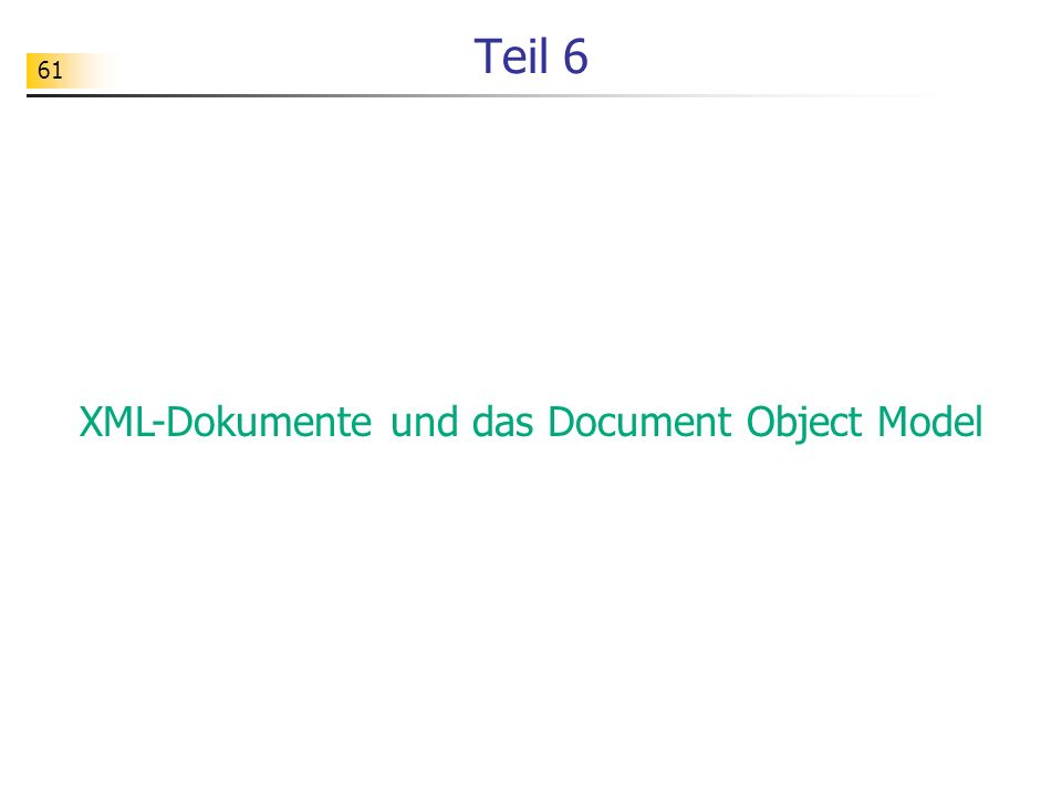 XML-Dokumente und das Document Object Model
