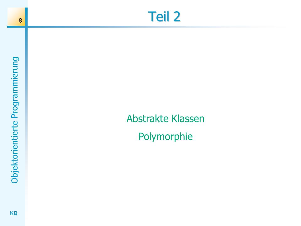 Teil 2 Abstrakte Klassen Polymorphie