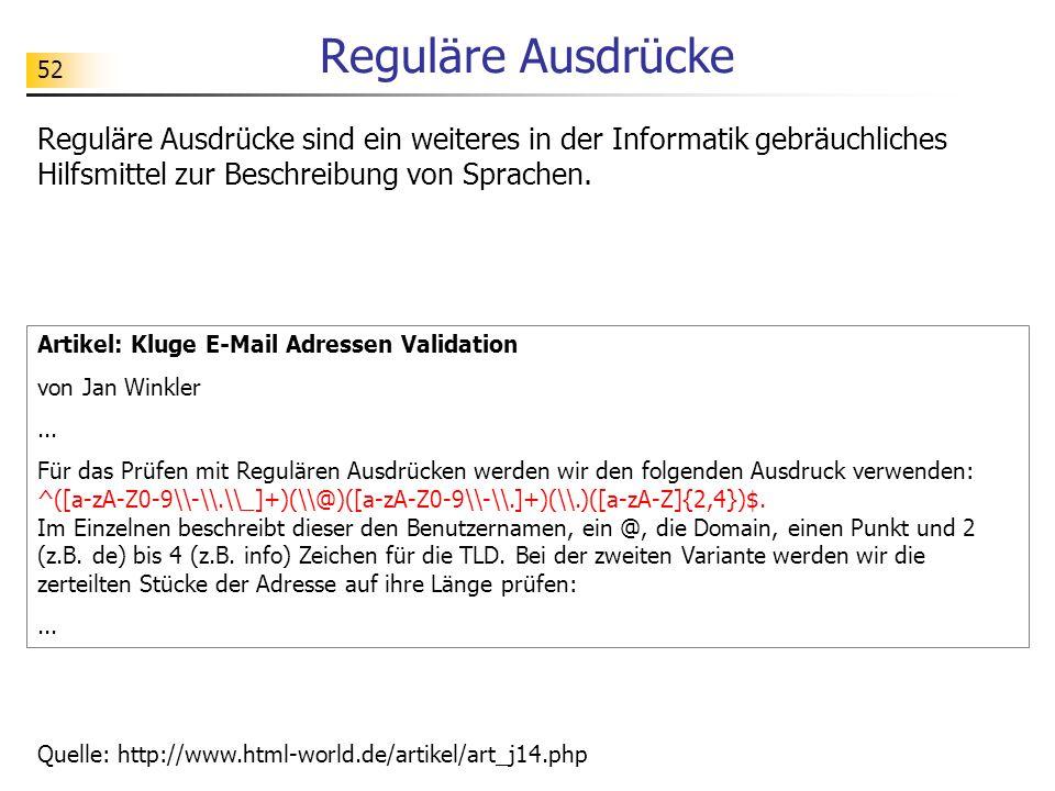 Reguläre Ausdrücke Reguläre Ausdrücke sind ein weiteres in der Informatik gebräuchliches Hilfsmittel zur Beschreibung von Sprachen.