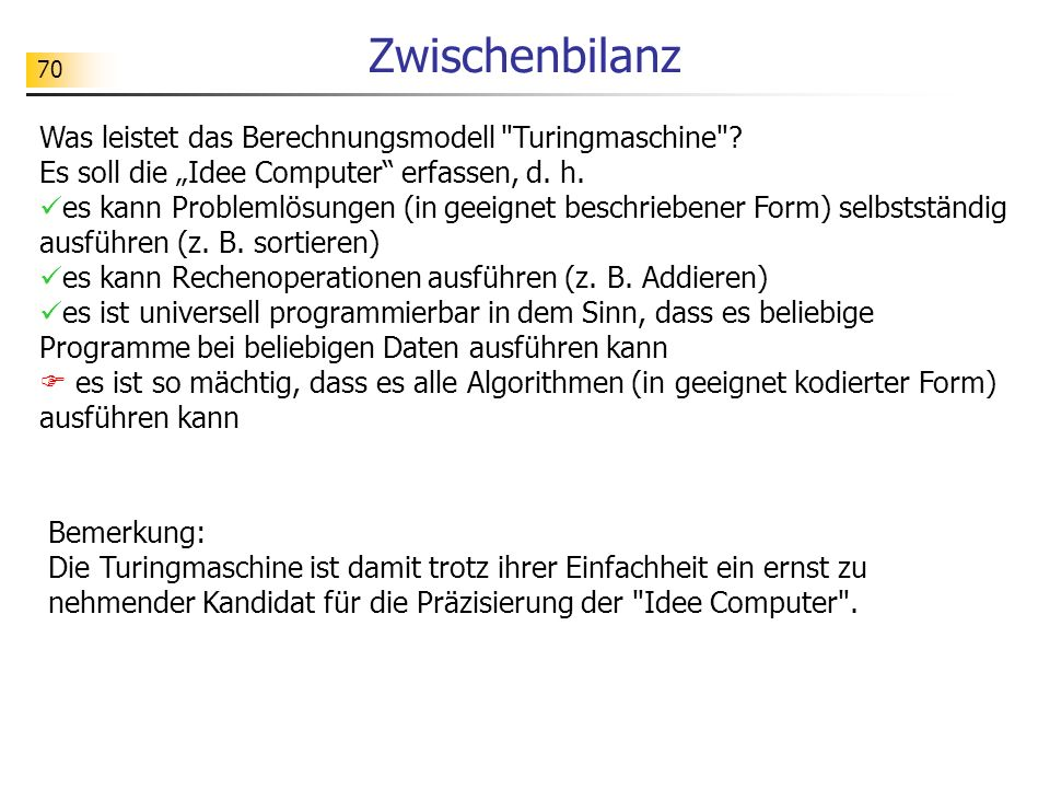 """Zwischenbilanz Was leistet das Berechnungsmodell Turingmaschine Es soll die """"Idee Computer erfassen, d. h."""