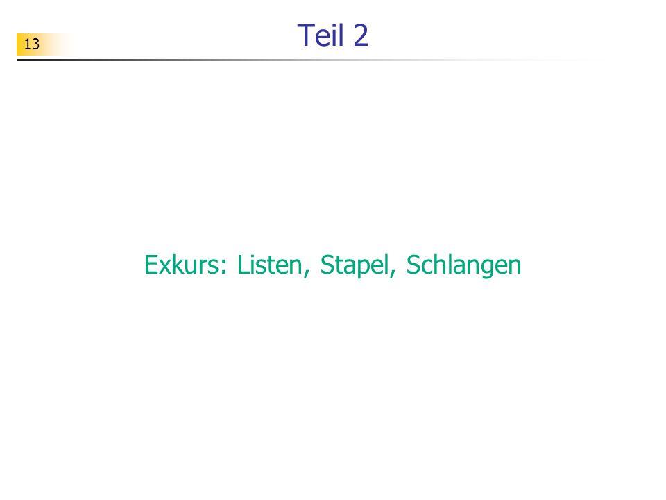 Exkurs: Listen, Stapel, Schlangen