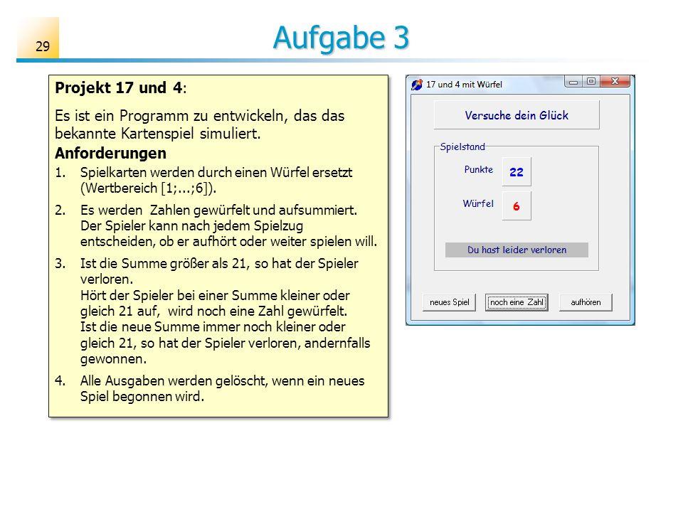 Aufgabe 3 Projekt 17 und 4: Es ist ein Programm zu entwickeln, das das bekannte Kartenspiel simuliert.