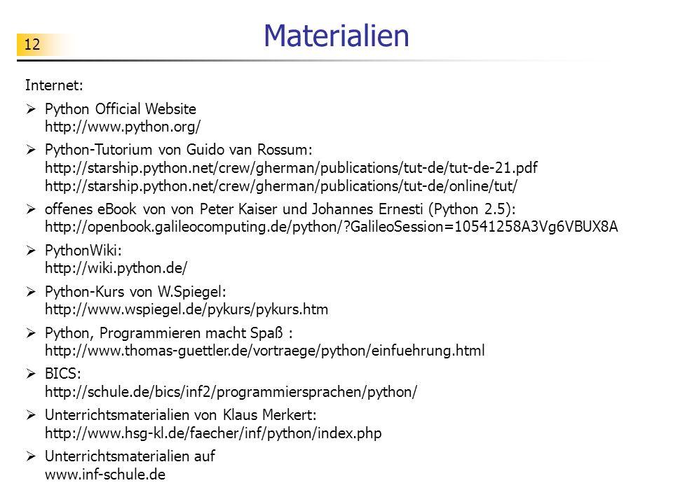Materialien Internet: Python Official Website http://www.python.org/