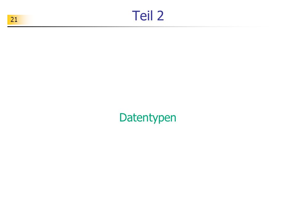 Teil 2 Datentypen