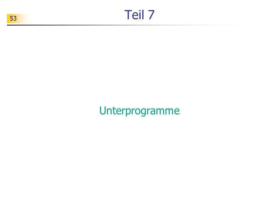 Teil 7 Unterprogramme