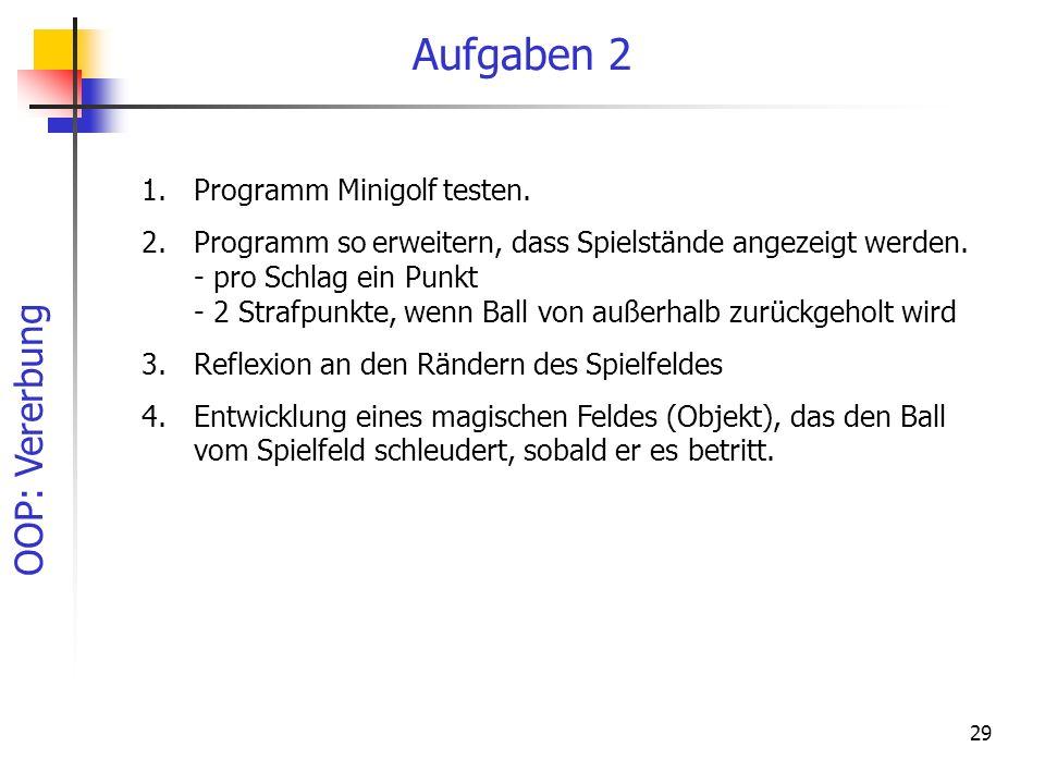 Aufgaben 2 Programm Minigolf testen.