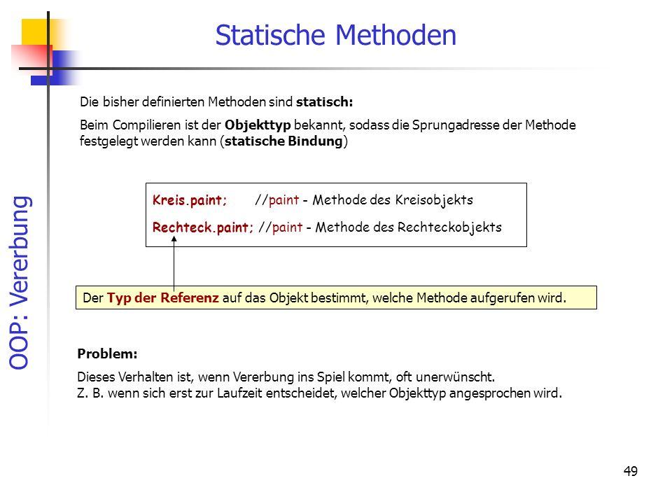 Statische Methoden Die bisher definierten Methoden sind statisch:
