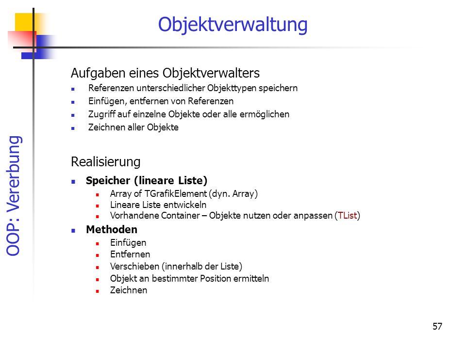 Objektverwaltung Aufgaben eines Objektverwalters Realisierung