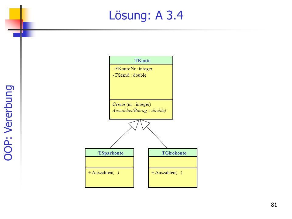 Lösung: A 3.4 TKonto - FKontoNr : integer - FStand : double