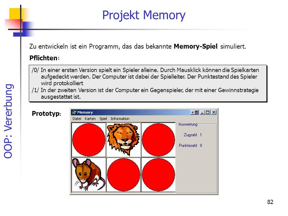 Projekt Memory Zu entwickeln ist ein Programm, das das bekannte Memory-Spiel simuliert. Pflichten: