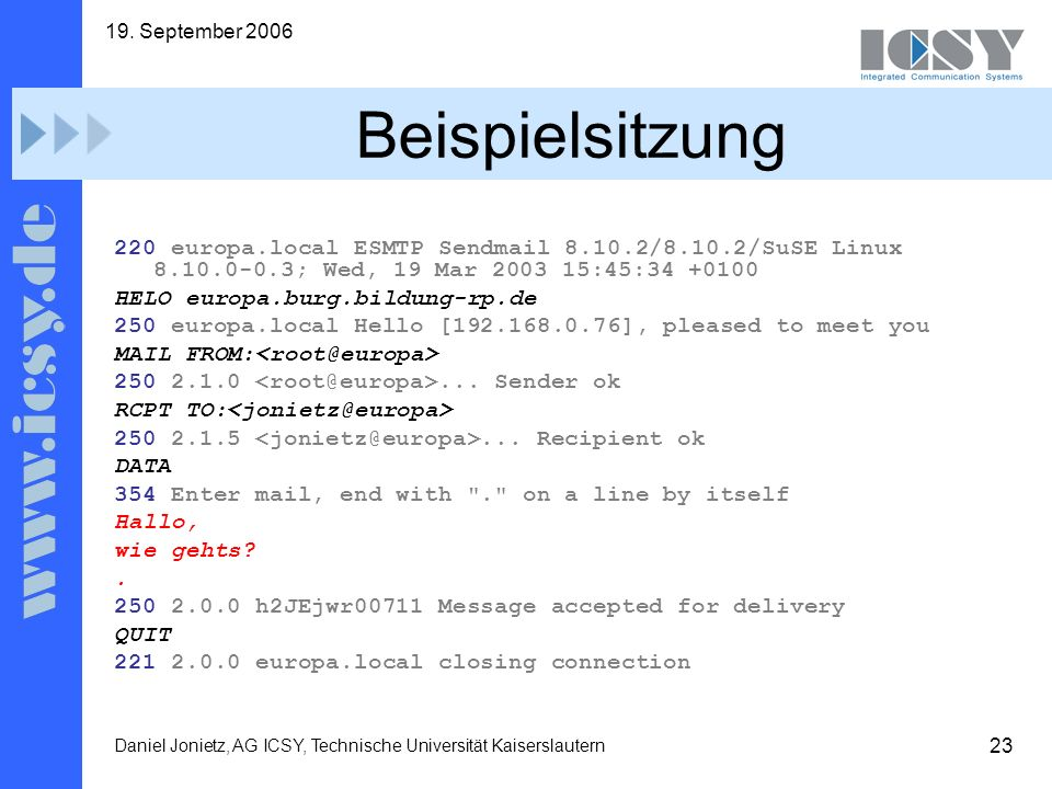 19. September 2006 Beispielsitzung. 220 europa.local ESMTP Sendmail 8.10.2/8.10.2/SuSE Linux 8.10.0-0.3; Wed, 19 Mar 2003 15:45:34 +0100.