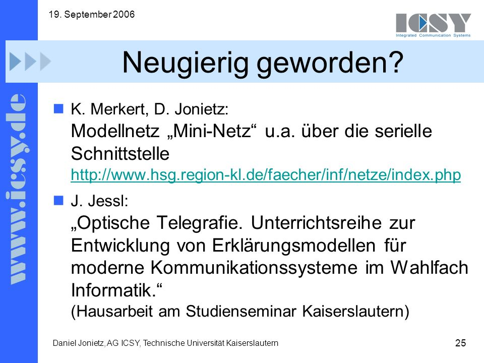 19. September 2006 Neugierig geworden