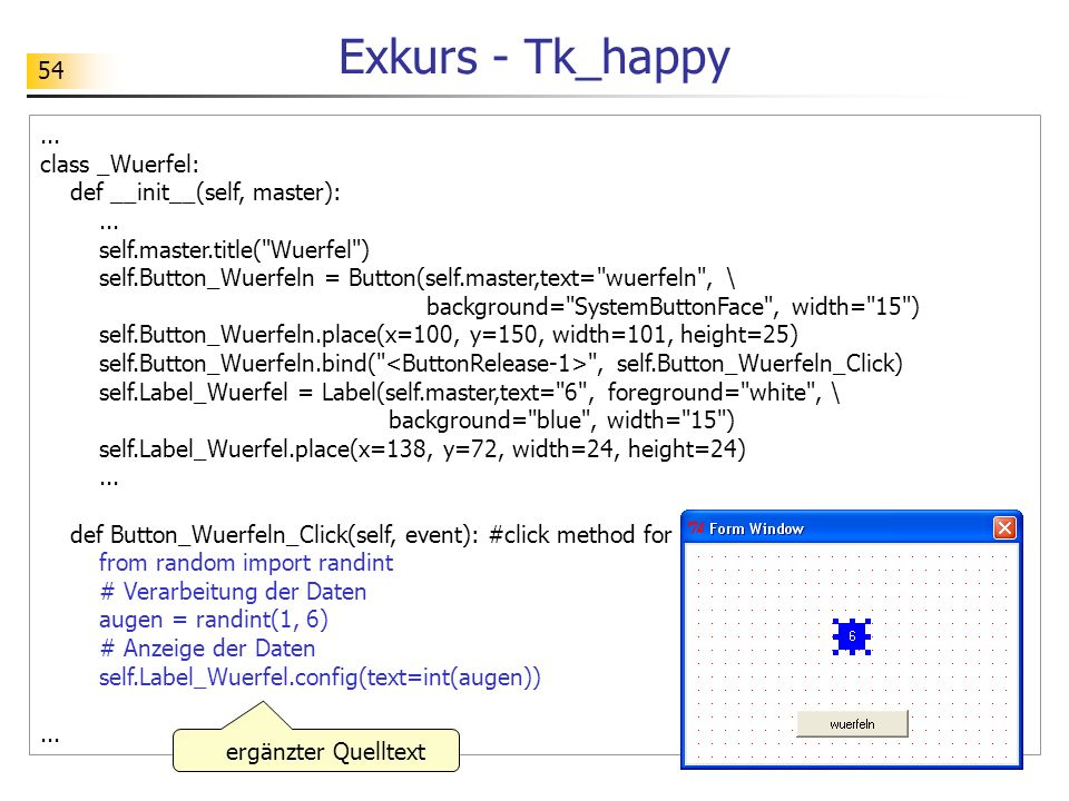 Exkurs - Tk_happy ... class _Wuerfel: def __init__(self, master):