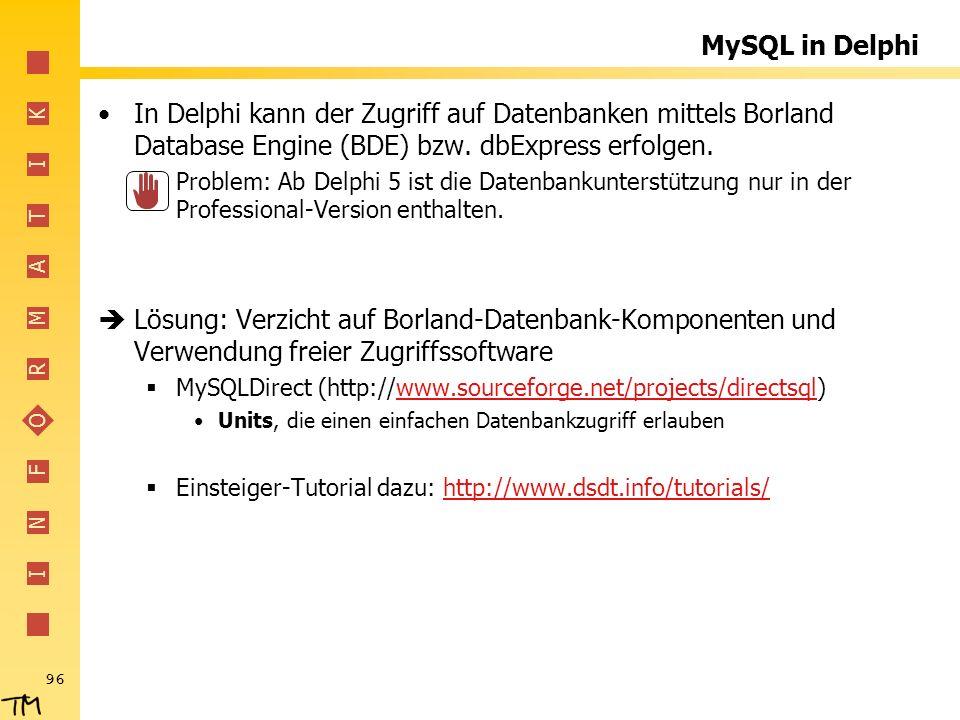 MySQL in Delphi In Delphi kann der Zugriff auf Datenbanken mittels Borland Database Engine (BDE) bzw. dbExpress erfolgen.