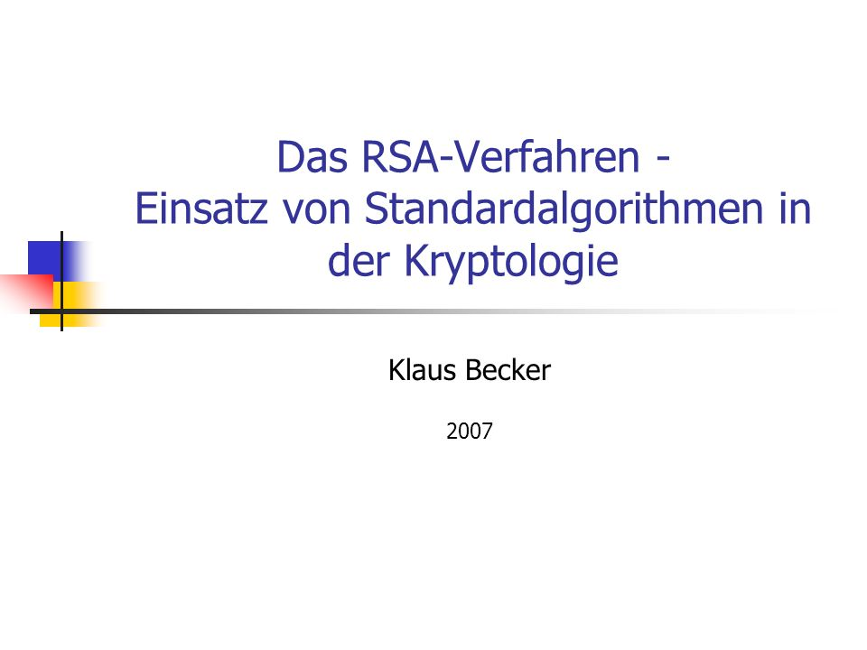 Das RSA-Verfahren - Einsatz von Standardalgorithmen in der Kryptologie