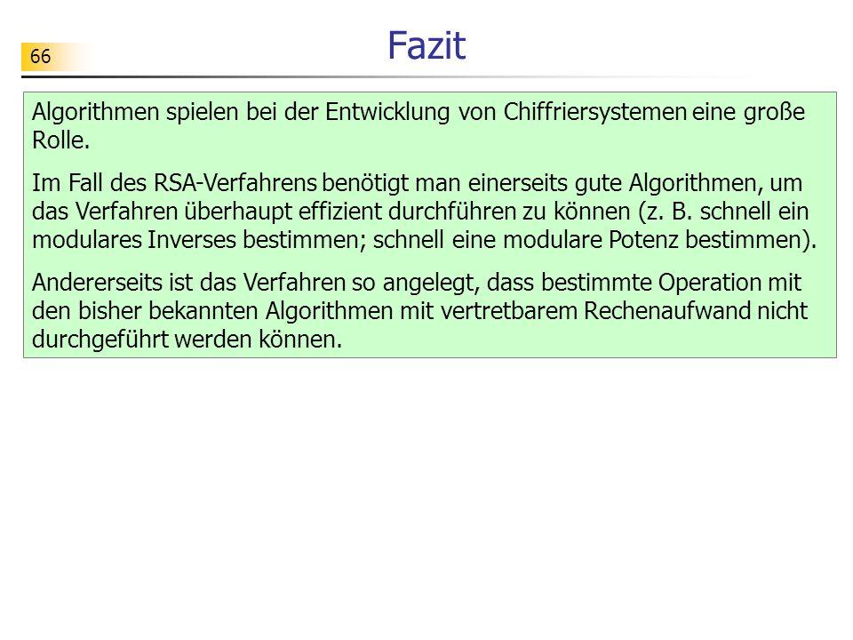 Fazit Algorithmen spielen bei der Entwicklung von Chiffriersystemen eine große Rolle.