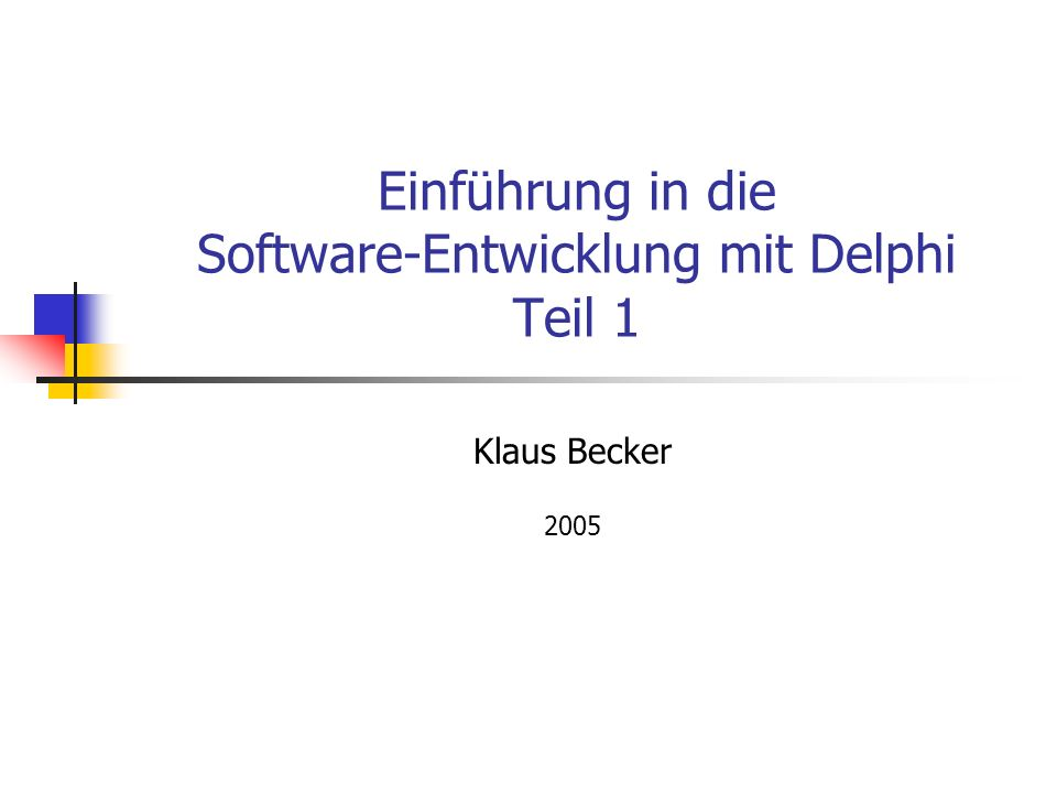 Einführung in die Software-Entwicklung mit Delphi Teil 1