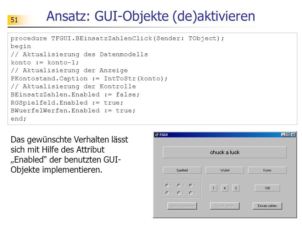 Ansatz: GUI-Objekte (de)aktivieren