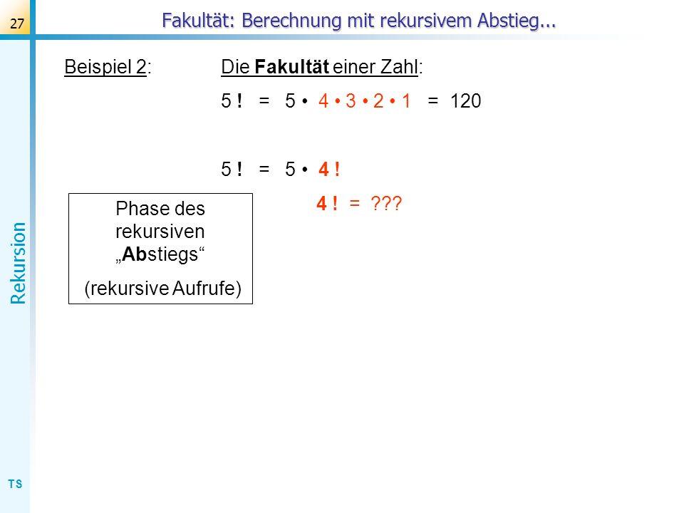Fakultät: Berechnung mit rekursivem Abstieg...