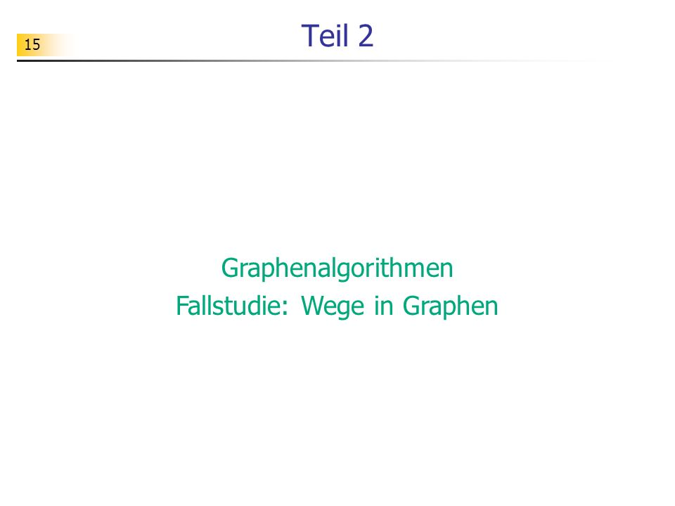 Fallstudie: Wege in Graphen