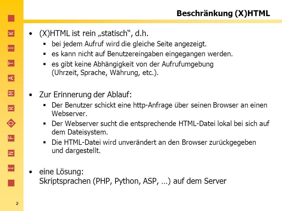 """(X)HTML ist rein """"statisch , d.h."""