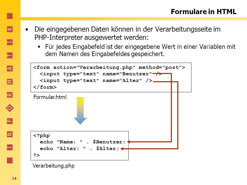 Formulare in HTML Die eingegebenen Daten können in der Verarbeitungsseite im PHP-Interpreter ausgewertet werden: