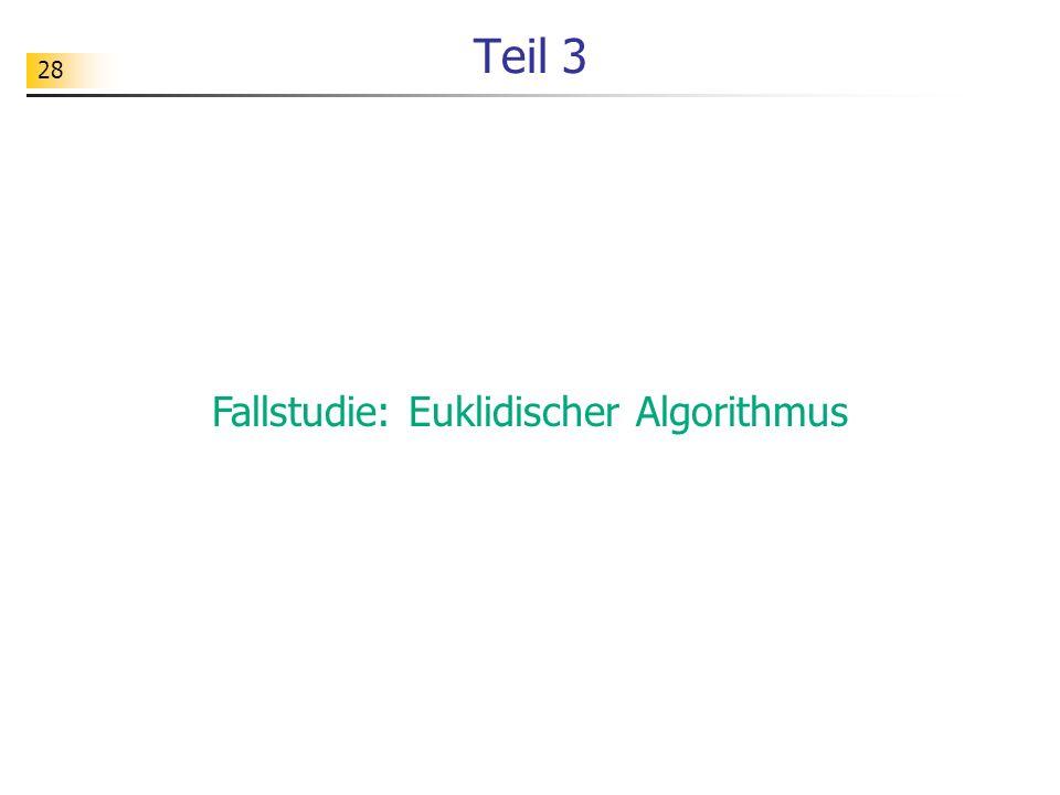 Fallstudie: Euklidischer Algorithmus